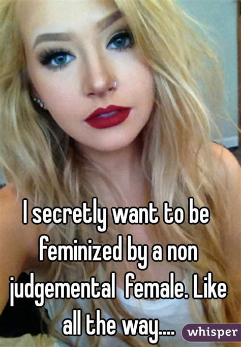 Stories Secretly Being Feminised | i secretly want to be feminized by a non judgemental
