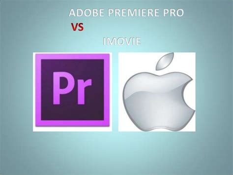 Adobe Premiere Pro Vs Imovie | imovie vs adobe premiere pro