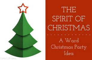 the spirit of christmas an lds ward christmas party idea