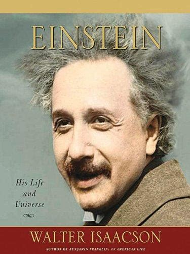 einstein biography by walter isaacson einstein his life and universe by walter isaacson