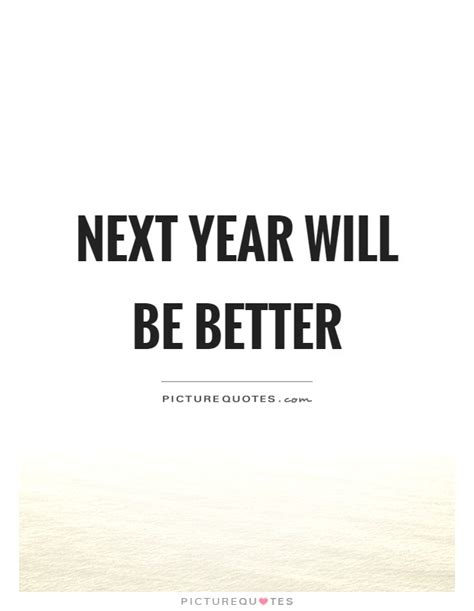 next year quotes next year sayings next year picture