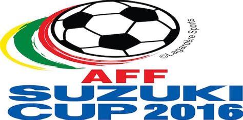 Aff Suzuki Cup Road To The Aff Suzuki Cup 2016 Heats Up Deakin