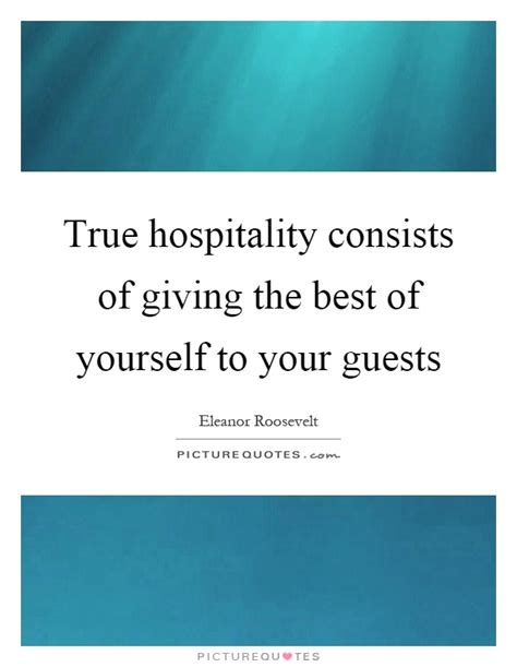 True Hospitality Quotes hospitality quotes sayings hospitality picture quotes