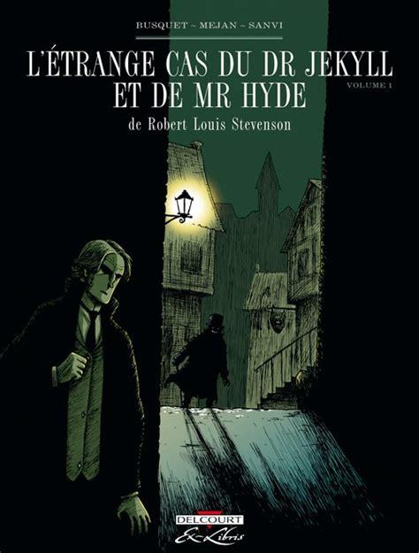 themes dr jekyll et mr hyde 201 trange cas du dr jekyll et de mr hyde 1 volume 1