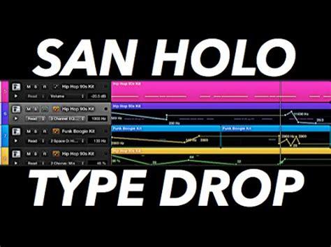 san holo presets how to make a san holo type drop youtube