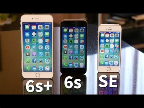 iphone 6s plus vs iphone 6s vs iphone se il confronto