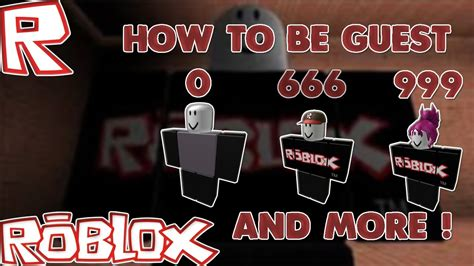 roblox guest 0 how to be guest 0 666 and more in roblox 2016 youtube