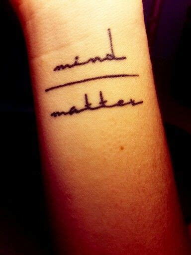 mind over matter tattoos quot mind matter quot my a point of view