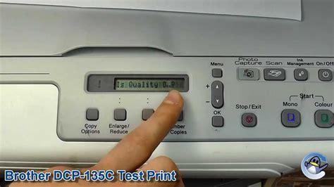 Baru Printer Dcp 135c dcp 135c how to do a test print