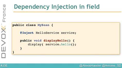 setter dependency injection in java fais ce que tu veux avec java ee devoxx france 2014