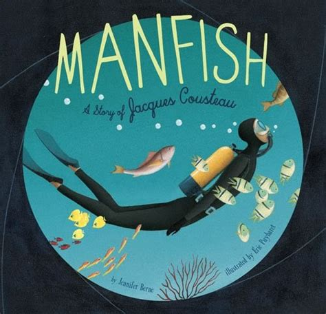 Manfish Blue the well read child nonfiction book review manfish a