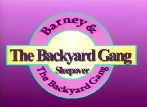 barney and the backyard gang the backyard gang sleepover custom barney episode wiki