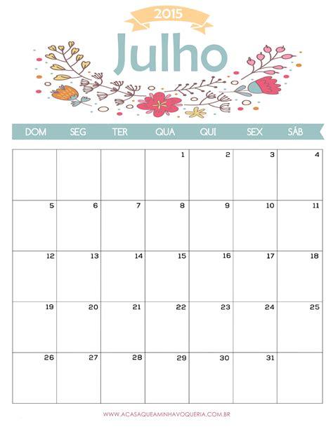 Calendario Julho 2015 Calend 225 Julho A Casa Que A Minha V 243 Queria