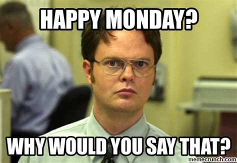 Happy Monday Meme - happy monday