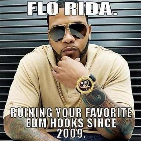 Edm Meme - lol damn you flo rida edm i heart music pinterest