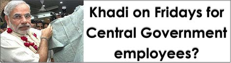 central government employees news latest khadi on fridays for central government employees