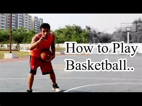 how to play basketball beginner basketball is easy basic basketball for beginners