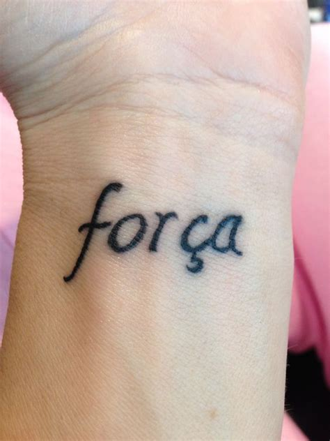 spanish wrist tattoos wrist forca strength in portuguese portuguese