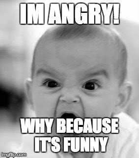 Mad Baby Meme - angry baby meme imgflip
