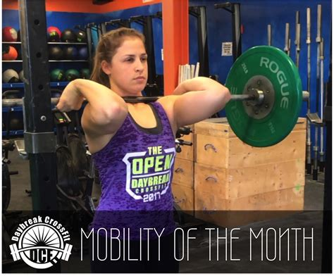 Mobility Wod Front Rack by Mobility Of The Month Front Rack Position Daybreak