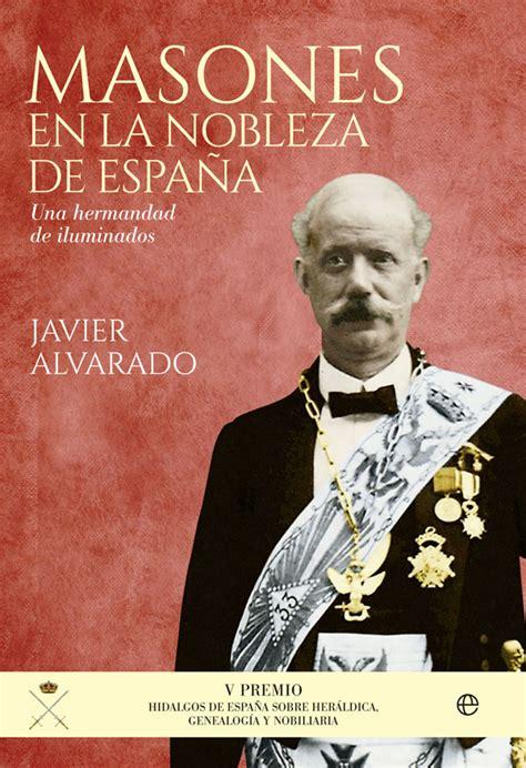libro la espana de los masones en la nobleza de espa 241 a cat 225 logo www esferalibros com