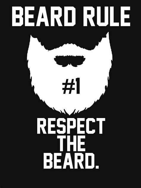"""Beard Rule #1 Respect the Beard"" T-shirt by"