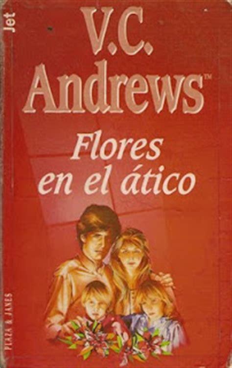 leer libro flores en el atico en linea para descargar el mar de letras quot flores en el 225 tico quot v c andrews