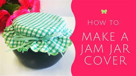 how to make a jam jar cover