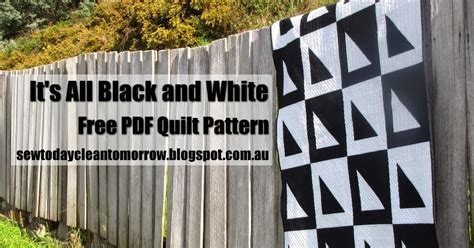 quilt pattern it s all black and white free pdf quilt pattern it s all black and white sew