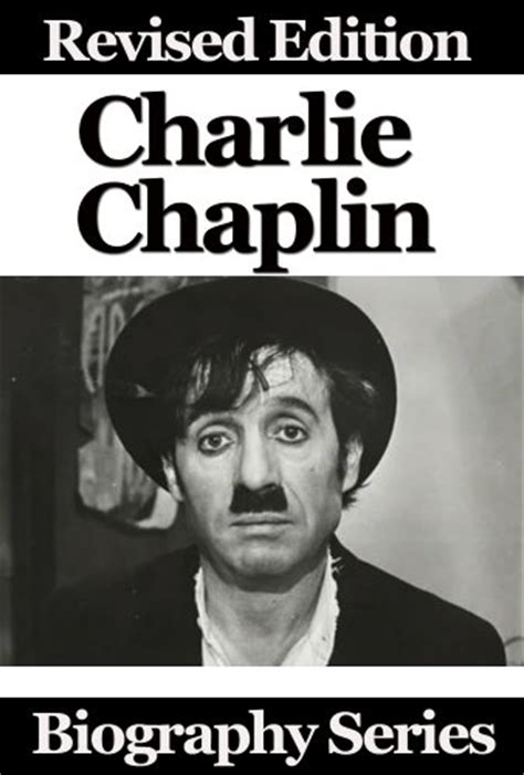 charlie chaplin brief biography 49 quot charlie chaplin quot books found quot my autobiography quot by
