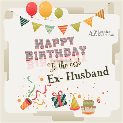 Happy Birthday Wishes To From Husband Birthday Wishes For Ex Husband