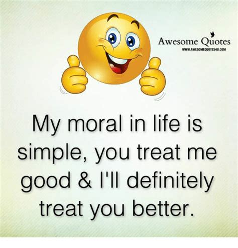 Awesome Meme Quotes - awesome quotes wwwawesomequotes4ucom my moral in life is