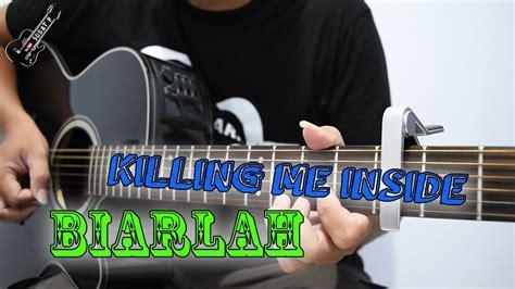 tutorial drum killing me inside biarlah killing me inside biarlah tutorial guitar full chord