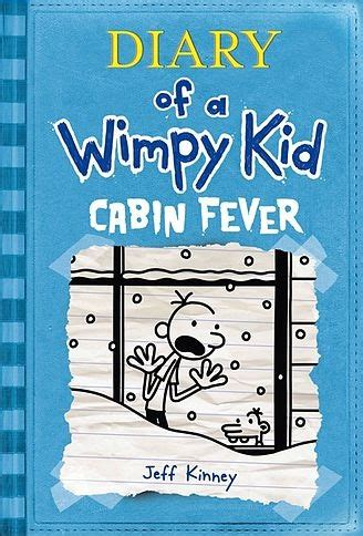 Diary Of A Wimpy Kid Cabin Fever by Diary Of A Wimpy Kid Cabin Fever Specials Wiki