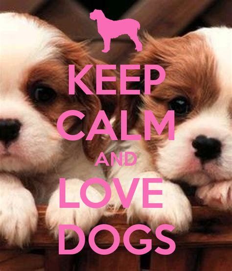 How Do I Keep Dogs The by Keep Calm And Dogs Poster Keep Calm O Matic