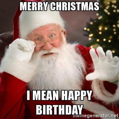 merry christmas   happy birthday santa claus meme generator misc pinterest happy