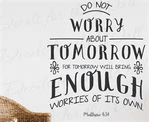 1000 ideas matthew 6 34 matthew 6 don worry bible verses