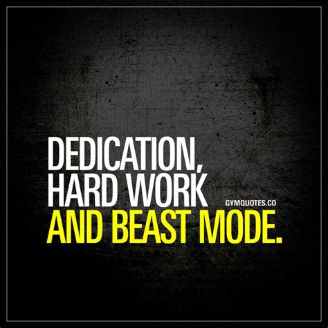 dedication hard work  beast mode gym time beast gym quote fitness quotes gym time quotes