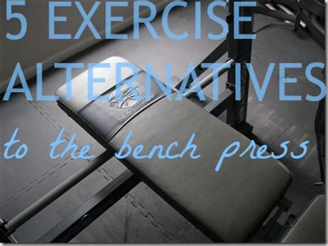 alternative to bench press alternative exercise to bench press 28 images incline