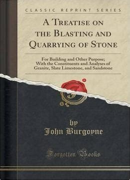 a treatise on the of evidence classic reprint books burgoyne a treatise on the blasting and quarrying
