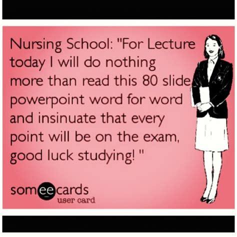 Nursing School Joke - nursing ecard nursing school quot for lecture today i will