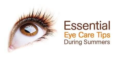 eye care essential eye care tips during summers