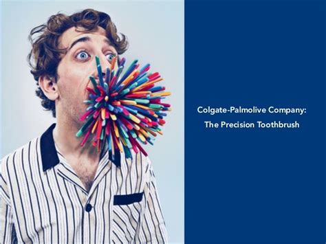 Colgate Palmolive Mba Internsihp by Colgate Palmolive Company The Precision Toothbrush