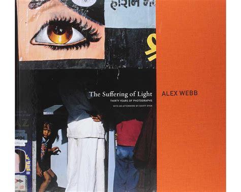 libro alex webb the suffering 12 libros de fotograf 237 a para regalar se por sant jordi photolari