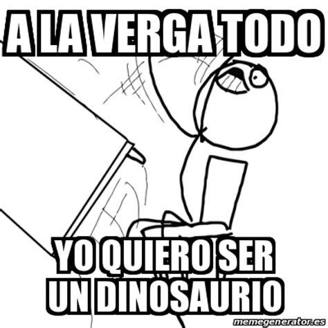 quiero verle la verga a un peruano quiero un sifon meme desk flip rage guy a la verga todo yo quiero ser un