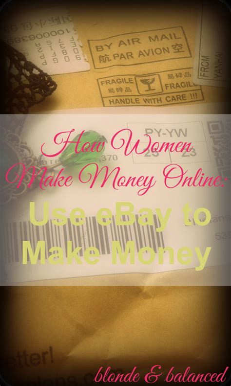 use ebay to make money online blonde balanced - How To Make Money Online Using Ebay