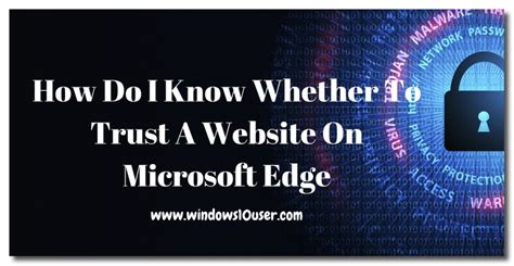 how do i know whether a website on microsoft to edge how do i know whether to trust a website on microsoft edge