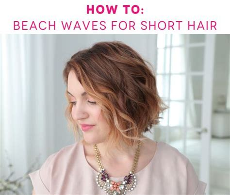 how to get beach waves for short hair with no heat how to get beach waves for short hair bobs long