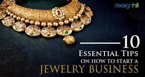 how to start jewelry 10 essential tips on how to start a jewelry business