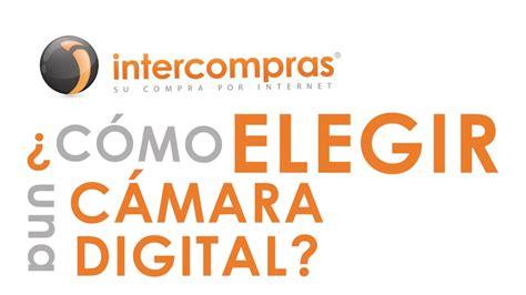 elegir camara digital 191 como elegir una c 225 mara digital
